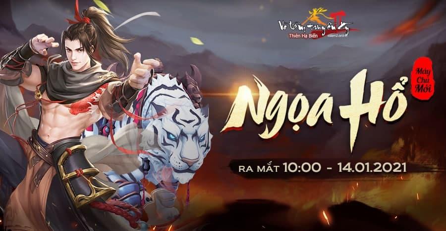 Khai mở máy chủ mới Ngọa Hổ 10h00 ngày 14/01/2021